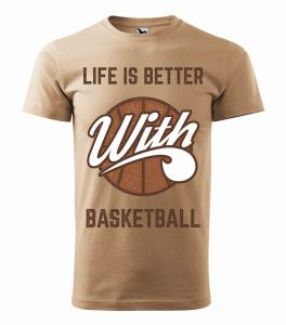 T-shirt LIFE IS BETTER WITH BASKETBALL